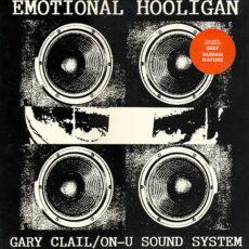 Gary Clail On-U Sound System - The Emotional Hooligan