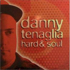 Danny Tenaglia - Hard & Soul LP - VINYL - CD