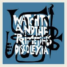 Watch TV And PrimeTimes, The - Discolexia LP - VINYL - CD