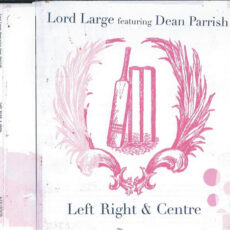 Lord Large Featuring Dean Parrish - Left Right & Centre LP - VINYL - CD