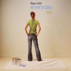 Wagon Cookin' - Everyday Life LP - VINYL - CD