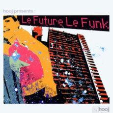 Various - Le Future Le Funk LP - VINYL - CD
