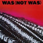 Was (Not Was) - Was (Not Was) LP - VINYL - CD