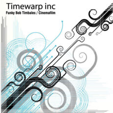 Timewarp Inc* - Funky Bob Timbales / Cinemafilm LP - VINYL - CD