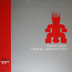 Thick Dick - Tribal Seduction LP - VINYL - CD