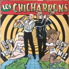 Los Chicharrons - Blow For You Blow For Me! LP - VINYL - CD