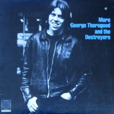 George Thorogood And The Destroyers* - More George Thorogood And The Destroyers LP - VINYL - CD