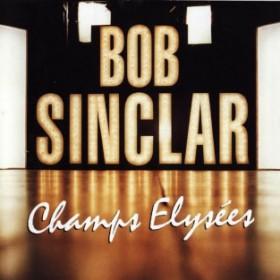 Bob Sinclar - Champs Elysées LP - VINYL - CD