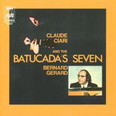 Claude Ciari - Bernard Gerard* And Batucada's Seven, The - Claude Ciari - Bernard Gerard And The The Batucada Seven LP - VINYL - CD