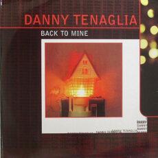 Danny Tenaglia - Back To Mine LP - VINYL - CD