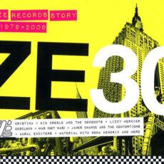 Various - ZE30 (ZE Records Story 1979-2009) LP - VINYL - CD