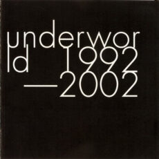 Underworld - 1992-2002 LP - VINYL - CD