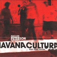 Gilles Peterson Presents Havana Cultura* / Various - Gilles Peterson Presents Havana Cultura: New Cuba Sound LP - VINYL - CD