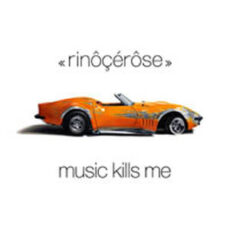 Rinôçérôse - Music Kills Me LP - VINYL - CD