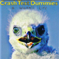Crash Test Dummies - A Worm's Life LP - VINYL - CD