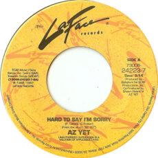 Az Yet - Hard To Say I'm Sorry / Last Night LP - VINYL - CD