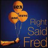 Right Said Fred - Sex And Travel LP - VINYL - CD