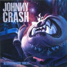 Johnny Crash (2) - Neighbourhood Threat LP - VINYL - CD