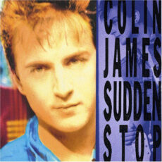 Colin James (2) - Sudden Stop LP - VINYL - CD