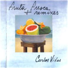 Carlos Vives - Fruta Fresca + Remixes LP - VINYL - CD
