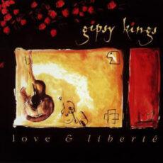 Gipsy Kings - Love & Liberté LP - VINYL - CD