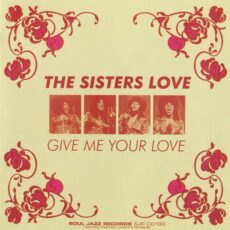 Sisters Love, The - Give Me Your Love LP - VINYL - CD