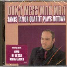 James Taylor Quartet, The - Don't Mess With Mr. T: James Taylor Quartet Plays Motown LP - VINYL - CD
