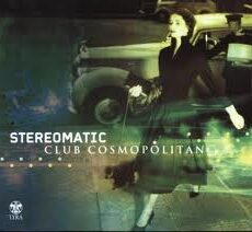 Stereomatic (2) - Club Cosmopolitan LP - VINYL - CD