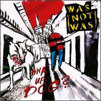 Was (Not Was) - What Up, Dog? LP - VINYL - CD