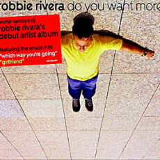 Robbie Rivera - Do You Want More? LP - VINYL - CD