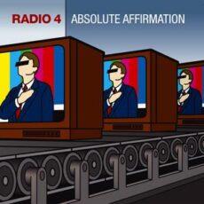 Radio 4 - Absolute Affirmation LP - VINYL - CD