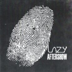 Lazy Aftershow - Lazy Aftershow LP - VINYL - CD