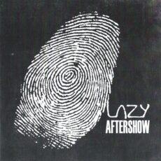 Lazy Aftershow - Lazy Aftershow LP - VINYL - CD