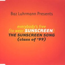 Baz Luhrmann - Everybody's Free (To Wear Sunscreen) - The Sunscreen Song (Class Of '99) LP - VINYL - CD