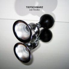 Tiefschwarz - Eat Books LP - VINYL - CD