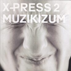 X-Press 2 - Muzikizum LP - VINYL - CD