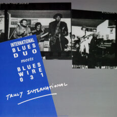 International Blues Duo* Meets Blues Wire 031* - Truly International LP - VINYL - CD