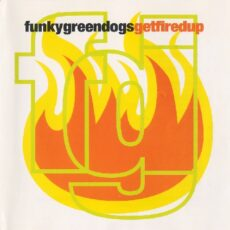 Funky Green Dogs - Get Fired Up LP - VINYL - CD