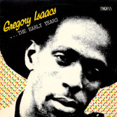 Gregory Isaacs - ...The Early Years LP - VINYL - CD