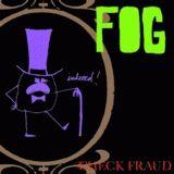 Fog - Check Fraud LP - VINYL - CD