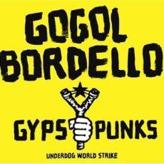 Gogol Bordello - Gypsy Punks: Underdog World Strike LP - VINYL - CD