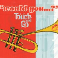 Touch And Go - Would You...? LP - VINYL - CD