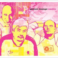 Planet Lounge - Nazim LP - VINYL - CD