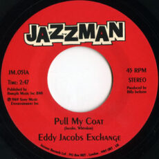 Eddy Jacobs Exchange* - Pull My Coat / Love (Your Pain Goes Deep) LP - VINYL - CD