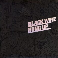 Black Wire - Hung Up LP - VINYL - CD