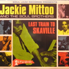 Jackie Mittoo & Soul Brothers, The - Last Train To Skaville LP - VINYL - CD