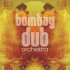 Bombay Dub Orchestra - Bombay Dub Orchestra LP - VINYL - CD