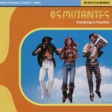 Os Mutantes - Everything Is Possible! - The Best Of LP - VINYL - CD