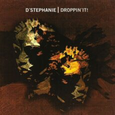 D'Stephanie - Droppin'It! LP - VINYL - CD