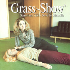 Grass Show®* - Something Smells Good In Stinkville LP - VINYL - CD